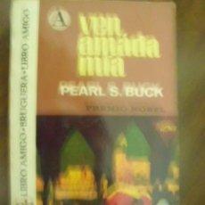 Libros de segunda mano: VEN, AMADA MÍA. BUCK, PEARL S. 1975. Lote 34164080