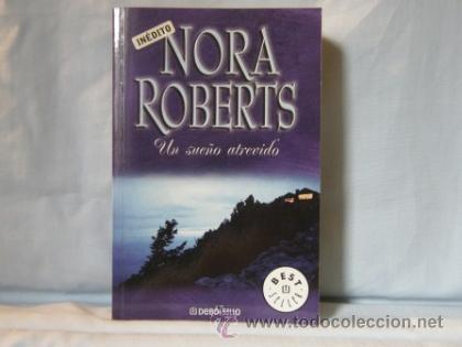 UN SUEÑO ATREVIDO - NORA ROBERTS - ***NUEVO*** (Libros de Segunda Mano (posteriores a 1936) - Literatura - Narrativa - Novela Romántica)
