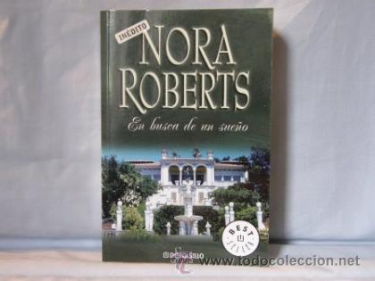 EN BUSCA DE UN SUEÑO - NORA ROBERTS- ***NUEVO*** (Libros de Segunda Mano (posteriores a 1936) - Literatura - Narrativa - Novela Romántica)