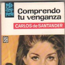 Libros de segunda mano: MADREPERLA Nº 958 EDI. BRUGUERA 1967 - CARLOS DE SANTANDER - JORGE SAMPER PORTADA. Lote 34512583