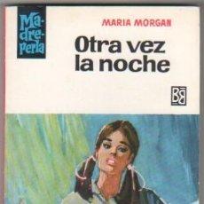 Libros de segunda mano: MADREPERLA Nº 984 EDI. BRUGUERA 1967 - MARIA MORGAN - PORTADA DESILO. Lote 34512899
