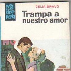 Libros de segunda mano: MADREPERLA Nº 848 EDI. BRUGUERA 1965 - CELIA BRAVO - ANTONIO BOSCH PEÑALVA PORTADA . Lote 34518752