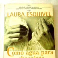 Libros de segunda mano: COMO AGUA PARA CHOCOLATE (LAURA ESQUIVEL). Lote 34609150