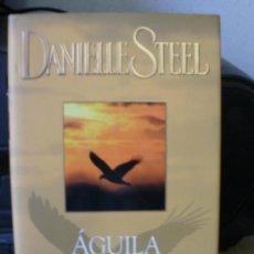 Libros de segunda mano: DANIELLE STEEL AGUILA SOLITARIA. Lote 34676032