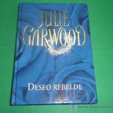 Libros de segunda mano: DESEO REBELDE - JULIE GARWOOD. Lote 34687894