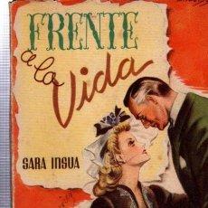 Libros de segunda mano: FRENTE A LA VIDA, SARA INSUA, COLECCIÓN PARA TÍ Nº 11, HYMSA, BARCELONA 1942. Lote 34798141