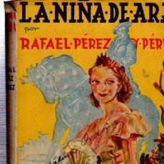 Libros de segunda mano: LA NIÑA DE ARA, RAFAEL PÉREZ Y PÉREZ, NUEVA COLECCIÓN HOGAR, JUVENTUD, BARCELONA, LONGORIA. Lote 34871048