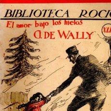 Libros de segunda mano: BIBLIOTECA ROCÍO, EL AMOR BAJO LOS HIELOS, G. DE WALLY, VOL 42, EDICIONES BETIS. Lote 34918831