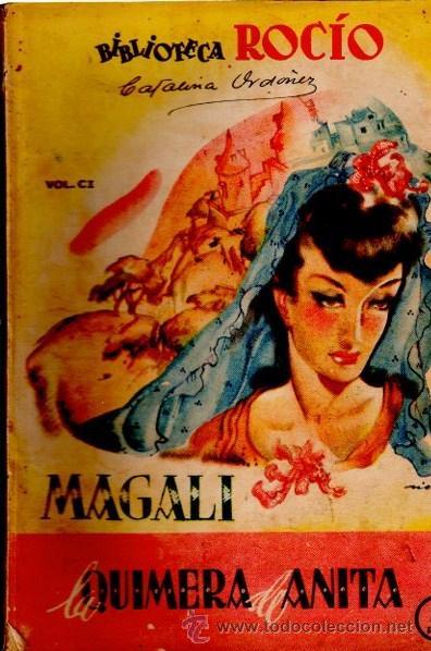 BIBLIOTECA ROCÍO, LA QUIMERA DE ANITA, MAGALI, VOL 101, EDICIONES BETIS (Libros de Segunda Mano (posteriores a 1936) - Literatura - Narrativa - Novela Romántica)