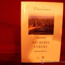 Libros de segunda mano: NO MIRIS ENRERE. DAVID CASTILLO. Lote 35070540