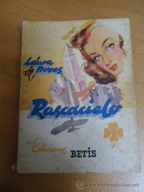 EDICIONES BETIS. BIBLIOTECA ROCIO. SERIE TREBOL. RASCACIELO, POR LAURA DE NOVES. 1942 (Libros de Segunda Mano (posteriores a 1936) - Literatura - Narrativa - Novela Romántica)