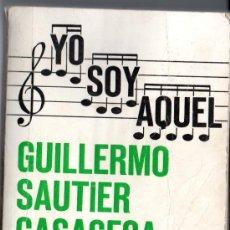 Libros de segunda mano: YO SOY AQUEL - GUILLERMO SAUTIER CASASECA. Lote 35477162