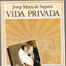 Libros de segunda mano: VIDA PRIVADA - JOSEP MARIA DE SEGARRA - PREMI CREIXELLS 1932 - EDICIONS PROA - 1988. Lote 35544441