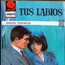 Libros de segunda mano: TUS LABIOS, JESUS NAVARRO, BRUGUERA COLECCION AMAPOLA Nº 652 1964 JGD1. Lote 36277369