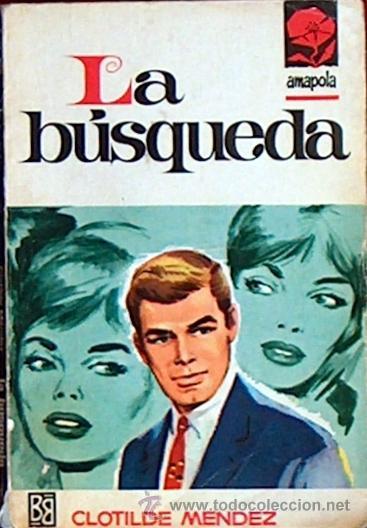 LA BUSQUEDA, CLOTILDE MENDEZ, BRUGUERA COLECCION AMAPOLA Nº 826 1967 JGD1 (Libros de Segunda Mano (posteriores a 1936) - Literatura - Narrativa - Novela Romántica)