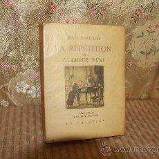 Libros de segunda mano: 2774- LA REPETITION OU L'AMOUR PUNI. JEAN ANOUILH. EDIT. LA PALATINE 1950. . Lote 36345976
