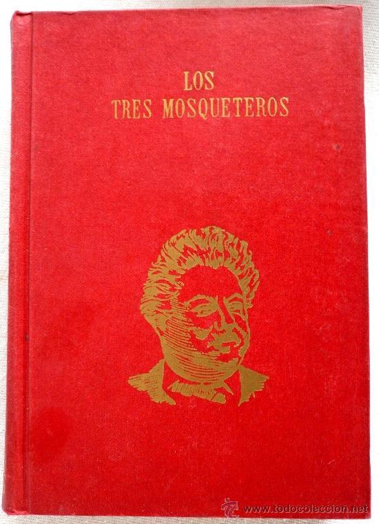 ---------- LOS TRES MOSQUETEROS ------------- ALEJANDRO DUMAS (Libros de Segunda Mano (posteriores a 1936) - Literatura - Narrativa - Novela Romántica)