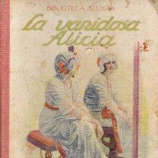 Libros de segunda mano: LA VANIDOSA ALICIA (VOLUMEN Nº4 DE LA COLECCIÓN BIBLIOTECA SELECTA) · 78 PÁGINAS / RAMÓN SOPENA. Lote 36796299
