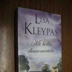 Libros de segunda mano: MI BELLA DESCONOCIDA / LISA KLEYPAS / ROMÁNTICA ZETA 1ª EDICIÓN 2011. Lote 37279673