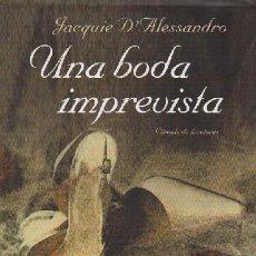 Libros de segunda mano: UNA BODA IMPREVISTA. A-NOVNU-0103-SF. Lote 37333816