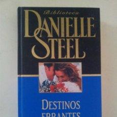 Libros de segunda mano: DANIELLE STEEL - DESTINO ERRANTES - PLANETA DE AGOSTINI AÑO 2001. Lote 37580962