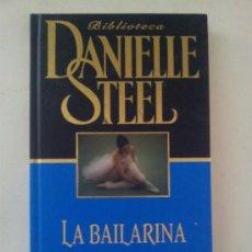 Libros de segunda mano: DANIELLE STEEL - LA BAILARINA - PLANETA DE AGOSTINI AÑO 2002. Lote 37581005