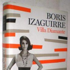 Libros de segunda mano: BORIS IZAGUIRRE: VILLA DIAMANTE.. Lote 37750862