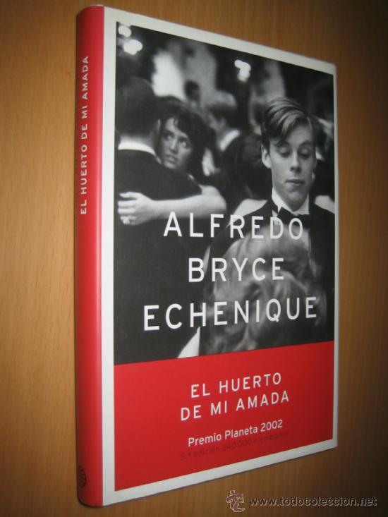EL HUERTO DE MI AMADA - ALFREDO BRYCE ECHENIQUE ( NOVELA. ROMANTÍCA / HUMORÍSTICA) (Libros de Segunda Mano (posteriores a 1936) - Literatura - Narrativa - Novela Romántica)