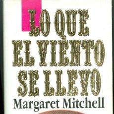 Libros de segunda mano: LO QUE EL VIENTO SE LLEVÓ - MARGARET MITCHELL (TAPA DURA CON SOBRECUBIERTA, EDICIÓN MUY DIFÍCIL). Lote 37878601