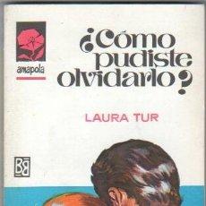 Libros de segunda mano: AMAPOLA Nº 848 EDI. BRUGUERA 1968 - LAURA TUR - CÓMO PUDISTE OLVIDARLO ? - ANTONIO BOSCH PORTADA. Lote 37897457