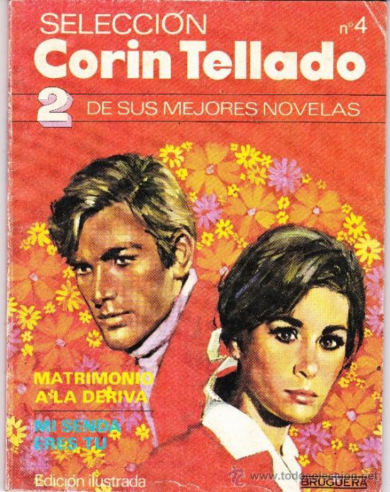 CORIN TELLADO - SELECCIÓN - Nº 4 - MATRIMONIO A LA DERIVA - MI SENDA ERES TU - BRUGUERA (Libros de Segunda Mano (posteriores a 1936) - Literatura - Narrativa - Novela Romántica)