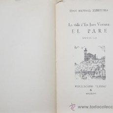 Libros de segunda mano: 3461- LA VIDA D'EN JOAN VENTURA EL PARE. JOAN BAPTISTA XURIGUERA. EDIT. ILERDA. 1963.. Lote 38103368