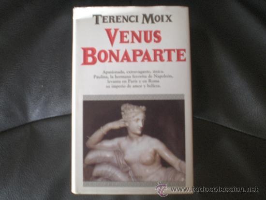 VENUS BONAPARTE (TERENCI MOIX) (Libros de Segunda Mano (posteriores a 1936) - Literatura - Narrativa - Novela Romántica)