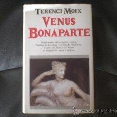 Libros de segunda mano: VENUS BONAPARTE (TERENCI MOIX). Lote 38103526