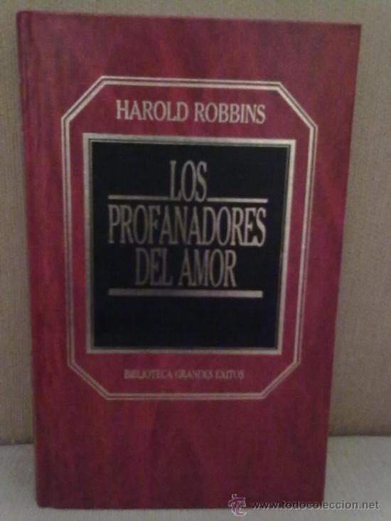 LOS PROFANADORES DEL AMOR -HAROLD ROBBINS (BIBLIOTECA GRANDES EXITOS) (Libros de Segunda Mano (posteriores a 1936) - Literatura - Narrativa - Novela Romántica)