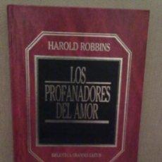 Libros de segunda mano: LOS PROFANADORES DEL AMOR -HAROLD ROBBINS (BIBLIOTECA GRANDES EXITOS). Lote 38303805
