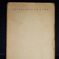 Libros de segunda mano: INTERLUDIO EN CUBA, ELSWYTH THANE 1946. Lote 38342371