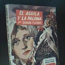 Libros de segunda mano: EL AGUILA Y LA PALOMA. FLEURIOT, ZENAIDE. EDITORIAL MOLINO, COLECCIÓN VIOLETA Nº 103. 1ª EDIC 1945. Lote 38636221