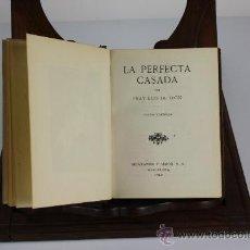 Libros de segunda mano: LP-013 - LA PERFECTA CASADA. FRAY LUIS DE LEON. EDIT. MONTANER Y SIMON. 1942.. Lote 39260962