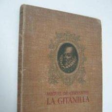 Libros de segunda mano: LA GITANILLA - MIGUEL DE CERVANTES - EDICION 1939 APOLO. Lote 39300623