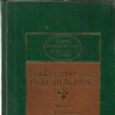 Libros de segunda mano: NADA MENOS QUE TODO UN HOMBRE. MIGUEL DE UNAMUNO. EDI. PLANETA. BARCELONA. 1984. Lote 39489230