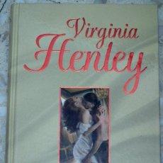 Libros de segunda mano: LIBRO VIRGINIA HENLEY - CAUTIVOS DE AMOR. Lote 39720818