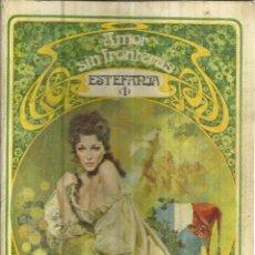 Libros de segunda mano: AMOR SIN FROTERAS. ESTEFANIA I. MARCEL GOBINEAU. EDI. CARALT. BARCELONA. 1974. Lote 39747295