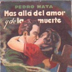Libros de segunda mano: PEDRO MATA - MAS ALLÁ DEL AMOR Y DE LA MUERTE - EDI. TOR 1949 - NOVELA DOBLE 381 PGS. Lote 39781839