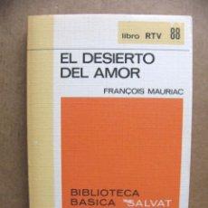 Libros de segunda mano: LIBRO COLECCION RTV Nº 88 EL DESIERTO DEL AMOR - FRANÇOIS MAURIAC - SALVAT 1970. Lote 39848963