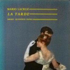 Libros de segunda mano: MARIO LACRUZ- LA TARDE- PREMIO CIUDAD DE BARCELONA- LA GRAN NOVELA DE MARIO LACRUZ. Lote 39878468