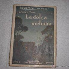 Libros de segunda mano: LA DOLÇA MELODIA . Nº 4 J.M. FOLCH I TORRES BIBLIOTECA GENTIL. Lote 39938150
