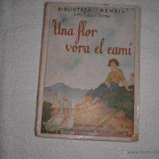 Libros de segunda mano: UNA FLOR VORA EL CAMÍ Nº 7 J.M. FOLCH I TORRES BIBLIOTECA GENTIL. Lote 39938232