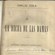 Libros de segunda mano: LA DICHA DE LAS DAMAS. EMILIO ZOLA. ALFREDO DE CARLOS HIERRO EDITOR. MADRID. ANTIGUO. Lote 40032895