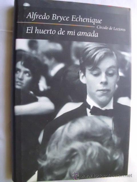 EL HUERTO DE MI AMADA. BRYCE ECHENIQUE, ALFREDO. 2002 (Libros de Segunda Mano (posteriores a 1936) - Literatura - Narrativa - Novela Romántica)